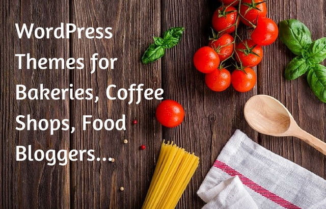 Premium WordPress Themes for Bakeries, Coffee Shops, Food Bloggers