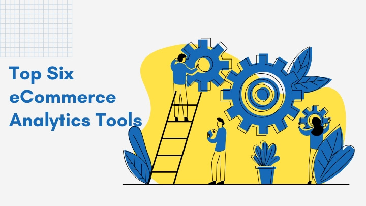 Top Six Commerce Analytics Tools for 2020