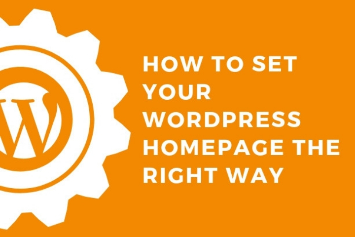 How to Set your WordPress Homepage the Right Way (A