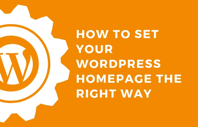 How to Set your WordPress Homepage the Right Way (A beginners guide)