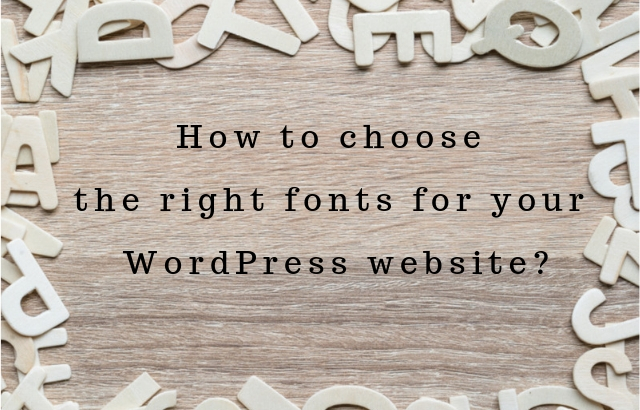 Choosing the Right Fonts for Your WordPress Website