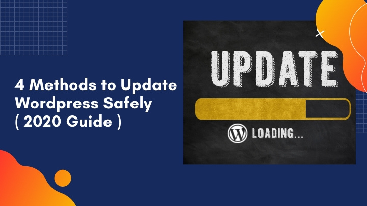 4 Ways to Update WordPress Safely ( 2020 Guide )