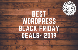 BEST WORDPRESS BLACK FRIDAY DEALS- 2019