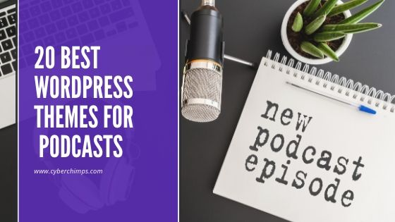 21 Best WordPress Themes for Podcasts In 2020