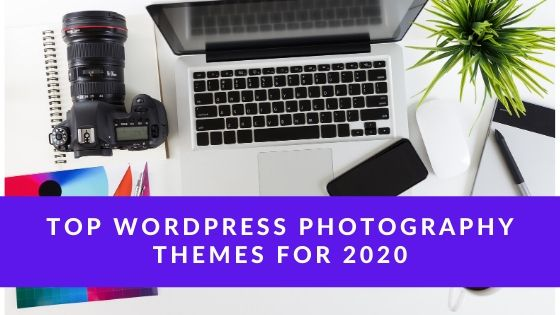 Top WordPress Photography Themes for 2020