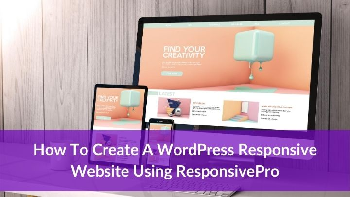 How to Create a Responsive WordPress Website Using Responsive Pro