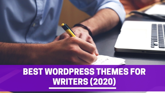 Best WordPress Themes for Writers (2020)