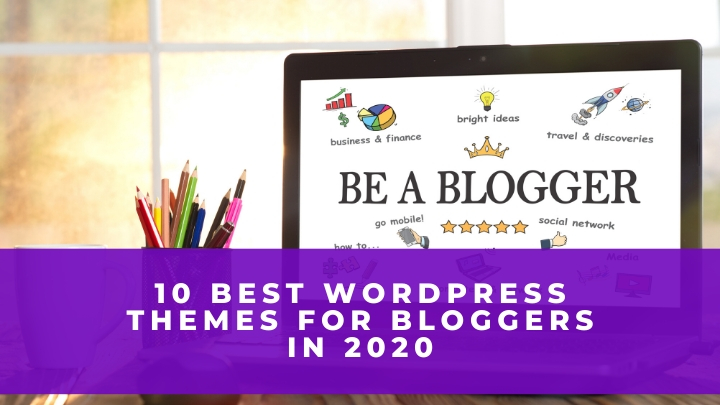 10 WordPress Blog Themes For 2020 – Popular Collection