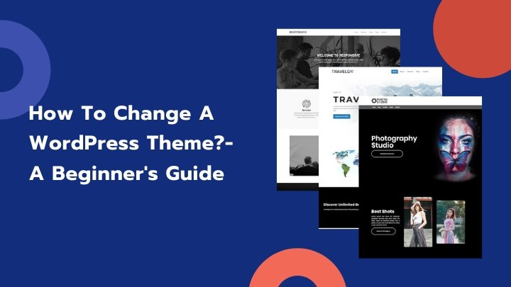 How to change a WordPress theme?- A Beginner's Guide