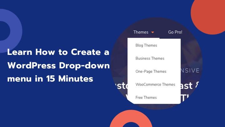 Learn How to Create a WordPress Dropdown menu in 15 Minutes