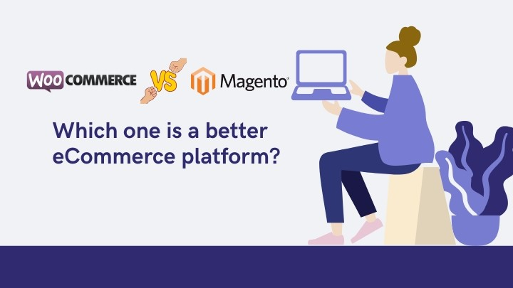 Magento vs WooCommerce: Which One Is A Better eCommerce Platform?