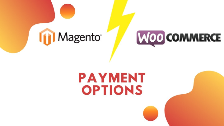 Payment Options: Magento vs WooCommerce