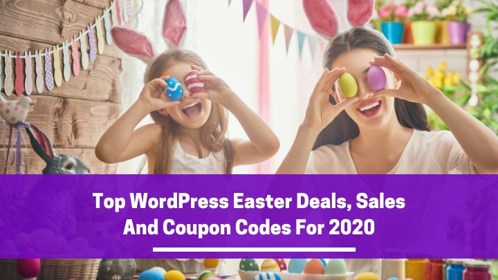 Top WordPress Easter Deals, Sales And Coupon Codes For 2020