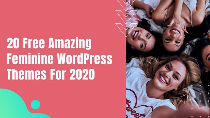 20 Free Amazing Feminine WordPress Themes for 2020