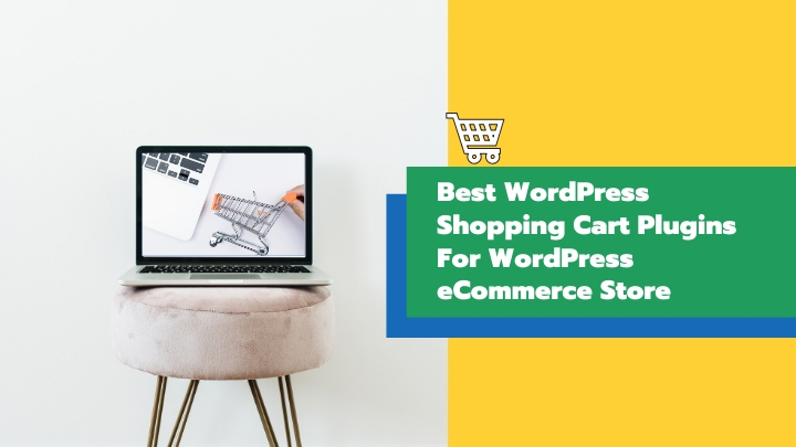 Best WordPress Shopping Cart Plugins For WordPress eCommerce Store