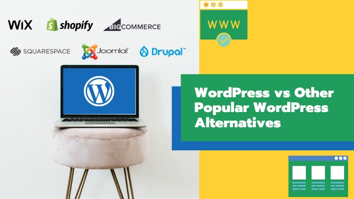 WordPress vs Other Popular WordPress Alternatives