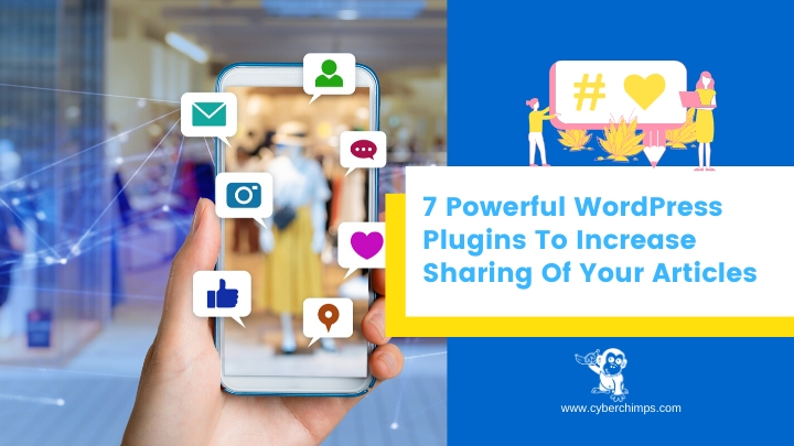 7 Powerful WordPress Plugins to Increase Sharing of Your Articles
