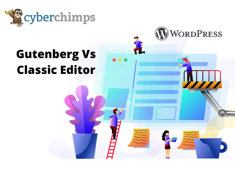 Gutenberg Vs Classic WordPress Editor