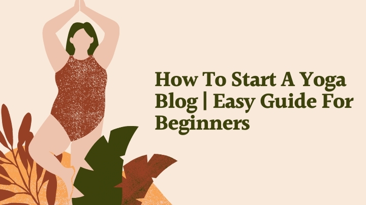 How to start a yoga blog