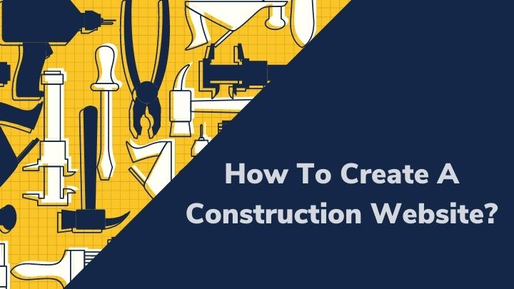 How To Create A Construction Website With WordPress?