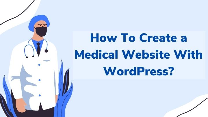 How To Create a Medical Website With WordPress_ (1)