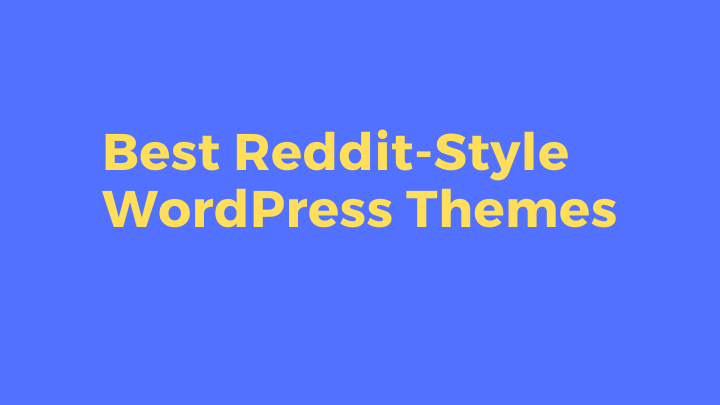 12 Best Reddit-Style WordPress Themes for your Website