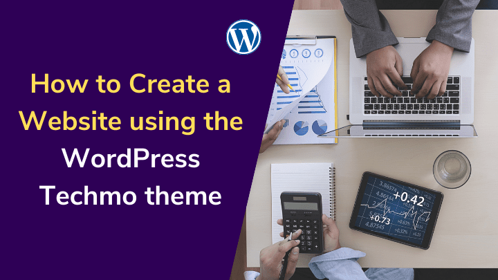 How to Create a Business Consulting website using the Techmo theme for WordPress