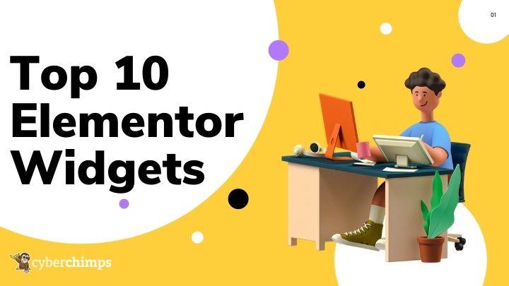 Top 10 Elementor Addon Widgets You Should Have