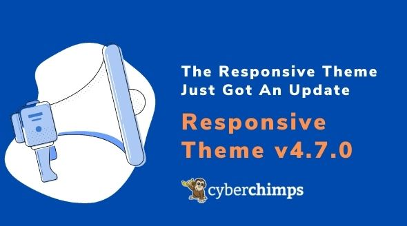 The Responsive Theme Just Got An Update – Responsive Theme v 4.7.0